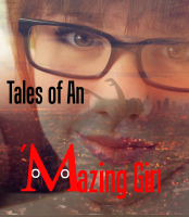 Tales of An 'Mazing Girl